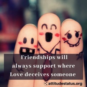 Dost Friend is better than love attitude status quotes