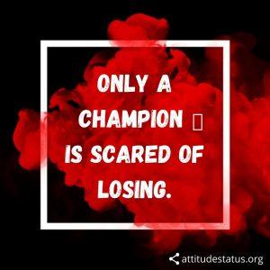 Champion attitude status