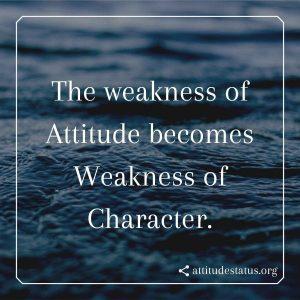 Weakness of attitude quotes status