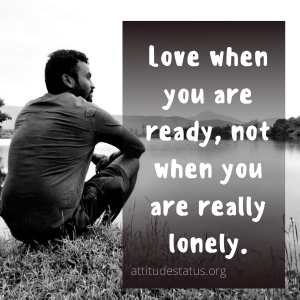 Love when you are ready - beautiful love status messages for whatsapp