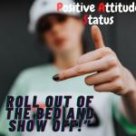 99+ Positive Attitude Status Quotes (Hindi/Urdu/English)