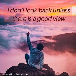 I dont look back attitude captions
