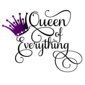 Queen of everything image for whatsapp